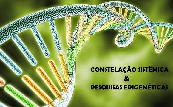 A Constelação Sistêmica e as Pesquisas Cientificas da Epigenética